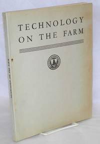 image of Technology on the farm A special report by an Interbureau Committee and the Bureau of Agricultural Economics of the United States Department of Agriculture