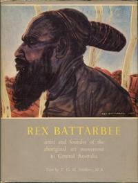 Rex Battarbee: Artist And Founder Of The Aboriginal Art Movement In Central Australia