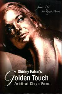 SHIRLEY EATON'S GOLDEN TOUCH - An Intimate Diary of Poems