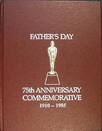 Dad days, 1910 to 1985 [Father's Day 75th anniversary commemorative, 1910-1985]