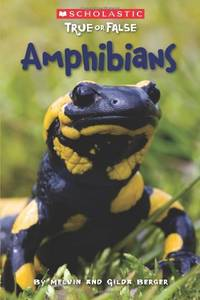 Amphibians (Scholastic True or False)