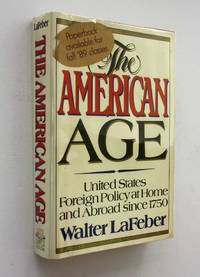 The American Age: United States Foreign Policy at Home and Abroad since 1750