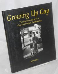 Growing Up Gay: the sorrows and joys of gay and lesbian adolescence