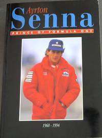 image of Ayrton Senna Prince Of Formula One 1960-1994