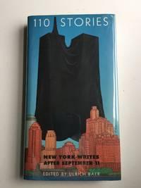 110 Stories New York Writes After September 11
