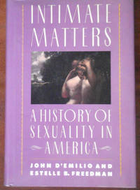 image of Intimate Matters: A History of Sexuality in America