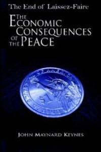 image of The End of Laissez-Faire: The Economic Consequences of the Peace