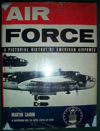 image of Air Force a Pictorial History of American Airpower