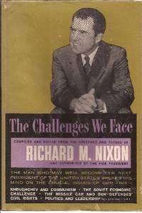 The Challenges We Face Compiled & edited from the Speeches of Richard M. Nixon