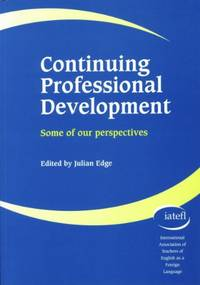 Continuing Professional Development: Some of our Perspectives (IATEFL 2002 Papers)