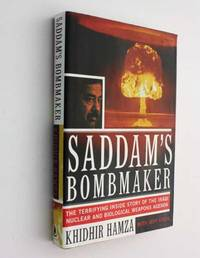 image of Saddam's Bombmaker: The Terrifying Inside Story of the Iraqi Nuclear and Biological Weapons Agenda