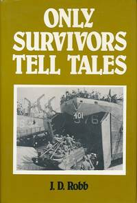 Only Survivors Tell Tales. Signed copy
