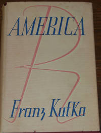 AMERICA; Translated from the German by Edwin and Willa Muir