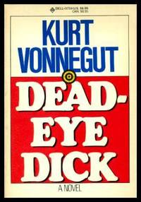 DEADEYE DICK - A Novel