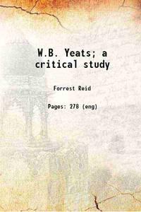W.B. Yeats; a critical study 1915 [Hardcover]
