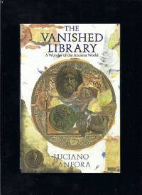 The Vanished Library: A Wonder Of The Ancient World (Hellenistic Culture & Society)