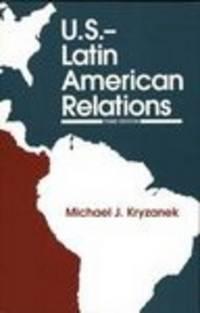 U. S. --Latin American Relations: Third Edition