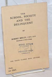 image of The School, Society and the Delinquent; The Tenth Clarke Hall Lecture