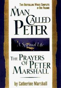 image of A Man Called Peter and the Prayers of Peter Marshall : A Spiritual Life