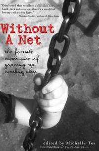Without a Net The Female Experience of Growing Up Working Class (Live Girls)