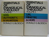 ESSENTIALS OF EVANGELICAL THEOLOGY IN TWO VOLUMES, VOLUME ONE, GOD,  AUTHORITY, AND SALVATION, VOLUME TWO: LIFE, MINISTRY, AND HOPE
