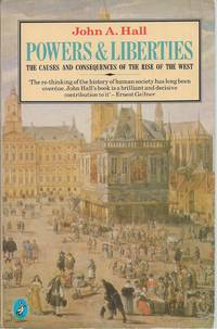 Powers and Liberties  The Causes and Consequences of the Rise of the West