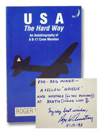 U. S. A., the Hard Way: An Autobiography of a B-17 Crew Member