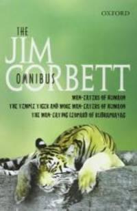 "image of The Jim Corbett Omnibus: ""Man-eaters of Kumaon"", ""Man-eating Leopard of Rudraprayag"" and ""Temple Tiger and More Man-eaters of Kumaon"""