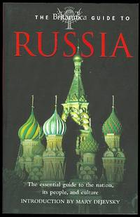 image of THE BRITANNICA GUIDE TO RUSSIA.  THE ESSENTIAL GUIDE TO THE NATION, ITS PEOPLE, AND CULTURE.