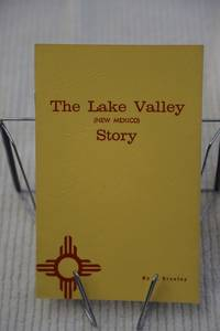 The Lake Valley (New Mexico)  Story