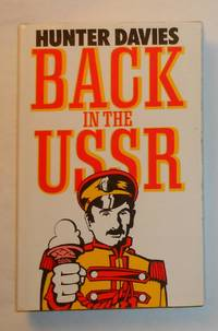 Back in the USSR (U S S R) by  Hunter DAVIES  - 1st Edition  - 1987  - from David Bunnett Books (SKU: T1904645)
