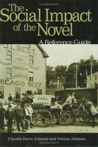 The Social Impact of the Novel : A Reference Guide