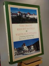 The Grand Resort Hotels of the White Mountains: A Vanishing Architectural Legacy
