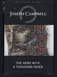 The Hero with a Thousand Faces The Collected Works of Joseph Campbell