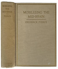 Mobilizing the Mid-Brain: The Technique for Utilizing Its Latent Power .