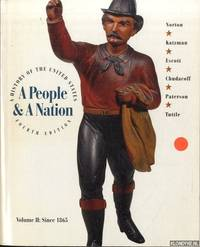 A People & A Nation. A History of the United States. Volume II: Since 1865 - fourt edition