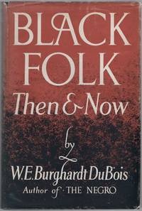 Black Folk Then and Now: An Essay in the History and Sociology of the Negro Race