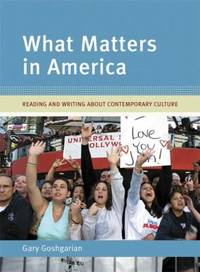 image of What Matters in America : Reading and Writing about Contemporary Culture