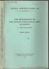 The Archaeology of the Autlan-Tuxcacuesco Area of Jalisco, I: The Autlan Zone