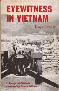 Eyewitness in Vietnam by  Hugo translated by Michael Glenny Portisch - 1967 1st ed - from Auldfarran Books, IOBA (SKU: 2747)