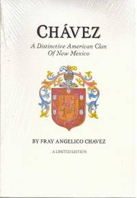 CHAVEZ; A Distinctive American Clan of New Mexico