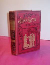 JOHN LYON; or from the Depths