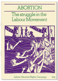 Abortion: The Struggle in the Labour Movement [cover title]
