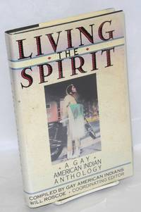 Living the Spirit: a gay American Indian anthology, compiled by gay American Indians