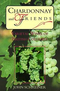 Chardonnay and Friends: Varietal Wines of British Columbia