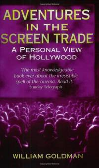 image of Adventures In The Screen Trade: A Personal View of Hollywood