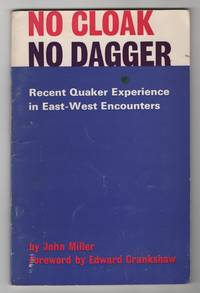 No Cloak, No Dagger:  Recent Quaker Experience in East-West Encounters