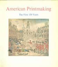 AMERICAN PRINTMAKING, THE FIRST 150 YEARS