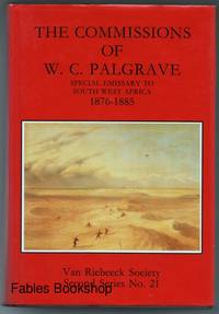 THE COMMISSIONS OF W.C. PALGRAVE. by  W.C. (Edited by E.L.P. Stals) Palgrave - Hardcover - from Fables Bookshop and Biblio.com