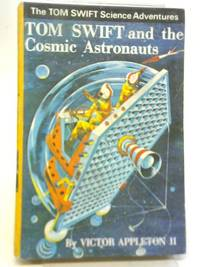 Tom Swift and The Cosmic Astronauts